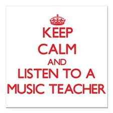 Keep Calm and Listen to a Music Teacher Square Car