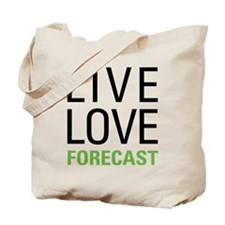 Live Love Forecast Tote Bag
