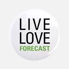 """Live Love Forecast 3.5"""" Button (100 pack)"""