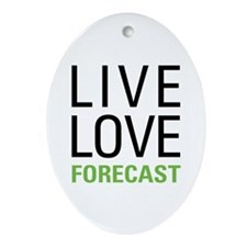 Live Love Forecast Ornament (Oval)