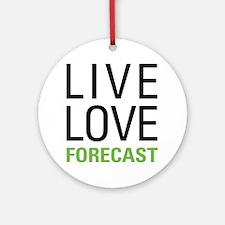 Live Love Forecast Ornament (Round)