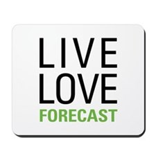 Live Love Forecast Mousepad