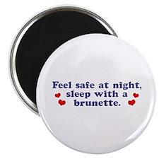 Feel Safe Brunette Magnet