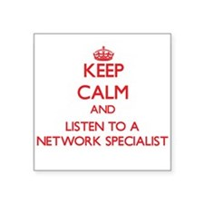 Keep Calm and Listen to a Network Specialist Stick