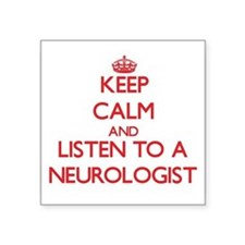 Keep Calm and Listen to a Neurologist Sticker