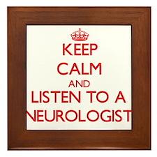 Keep Calm and Listen to a Neurologist Framed Tile