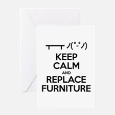 Keep Calm and Replace Furniture Greeting Cards