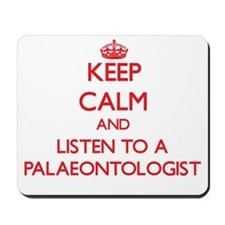 Keep Calm and Listen to a Palaeontologist Mousepad