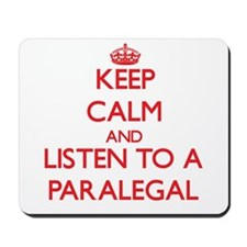Keep Calm and Listen to a Paralegal Mousepad