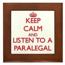 Keep Calm and Listen to a Paralegal Framed Tile