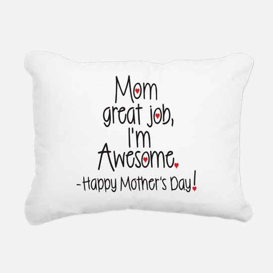 mom great job Im awesome! Happy Mothers day Rectan