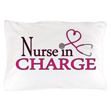 Nurse in Charge - Pink Pillow Case