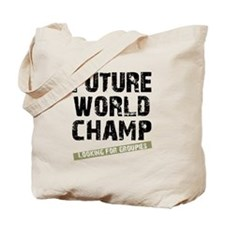 Future World Champ - Looking  Tote Bag