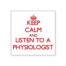 Keep Calm and Listen to a Physiologist Sticker