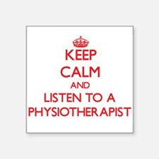 Keep Calm and Listen to a Physioarapist Sticker