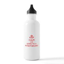 Keep Calm and Listen to a Physioarapist Water Bott