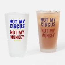 Not My Circus Not My Monkey Drinking Glass