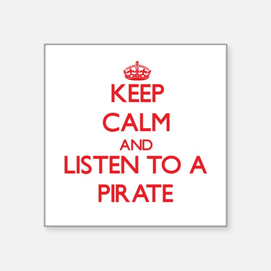 Keep Calm and Listen to a Pirate Sticker
