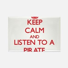 Keep Calm and Listen to a Pirate Magnets