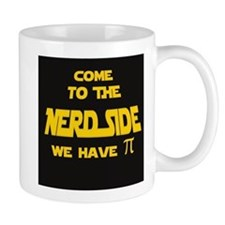 Come to the Nerd Side, We have pi Mugs