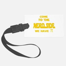 Come to the Nerd Side, We have pi Luggage Tag