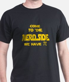 Come to the Nerd Side, We have pi T-Shirt