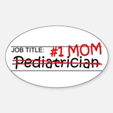 Job Mom Pediatrician Sticker (Oval)