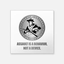 (Eternal Vigilance) Assault Is A Behavoir Sticker