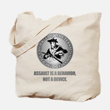(Eternal Vigilance) Assault Is A Behavoir Tote Bag