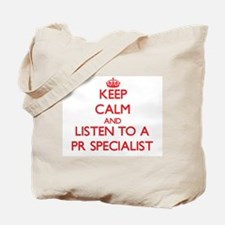 Keep Calm and Listen to a Pr Specialist Tote Bag