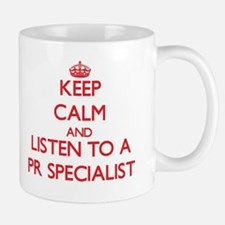 Keep Calm and Listen to a Pr Specialist Mugs