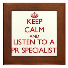 Keep Calm and Listen to a Pr Specialist Framed Til