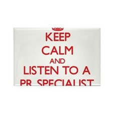 Keep Calm and Listen to a Pr Specialist Magnets
