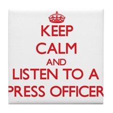 Keep Calm and Listen to a Press Officer Tile Coast