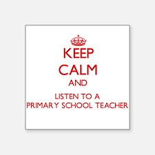 Keep Calm and Listen to a Primary School Teacher S