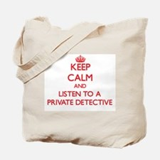 Keep Calm and Listen to a Private Detective Tote B
