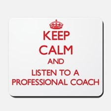 Keep Calm and Listen to a Professional Coach Mouse