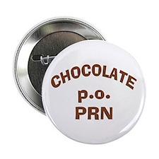 Chocolate p.o. PRN 2.25