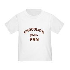 Chocolate p.o. PRN Toddler T-Shirt