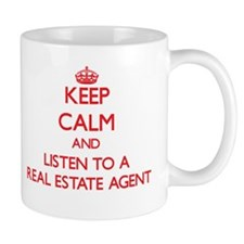 Keep Calm and Listen to a Real Estate Agent Mugs