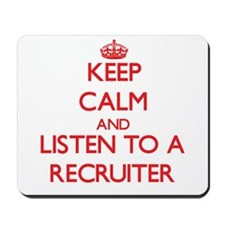 Keep Calm and Listen to a Recruiter Mousepad