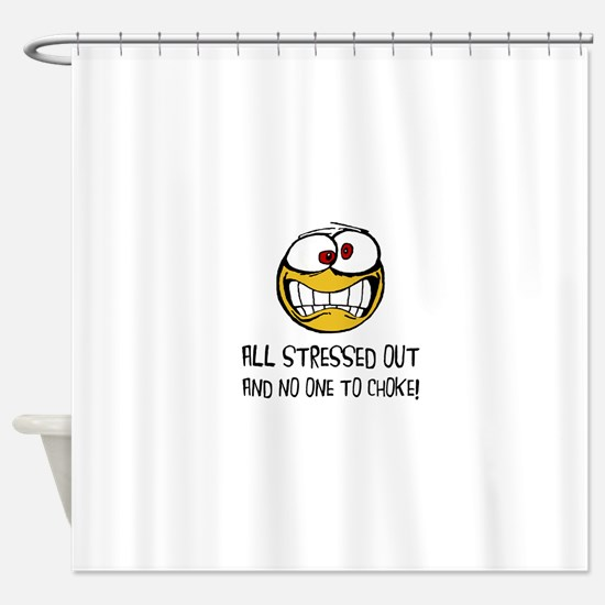 Stressed Out Shower Curtain