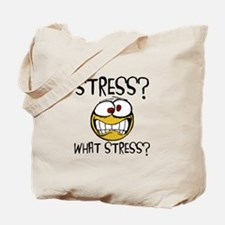 What Stress Tote Bag