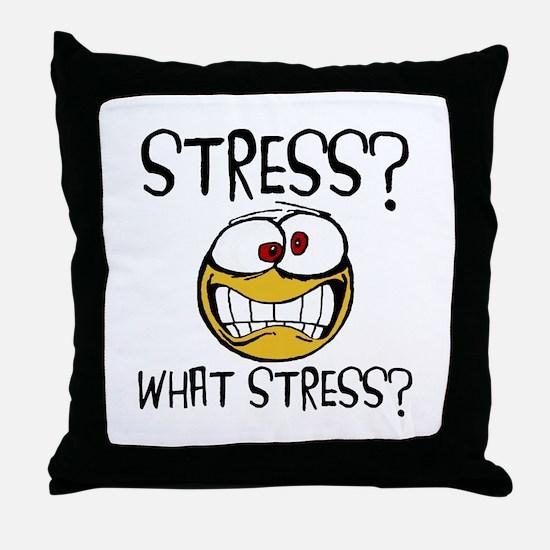 What Stress Throw Pillow