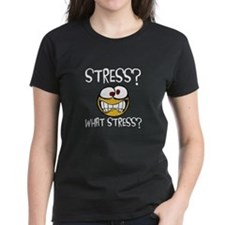 What Stress T-Shirt