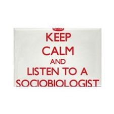 Keep Calm and Listen to a Sociobiologist Magnets
