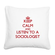 Keep Calm and Listen to a Sociologist Square Canva