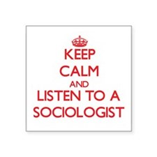 Keep Calm and Listen to a Sociologist Sticker