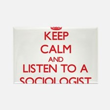Keep Calm and Listen to a Sociologist Magnets