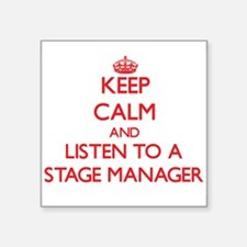 Keep Calm and Listen to a Stage Manager Sticker